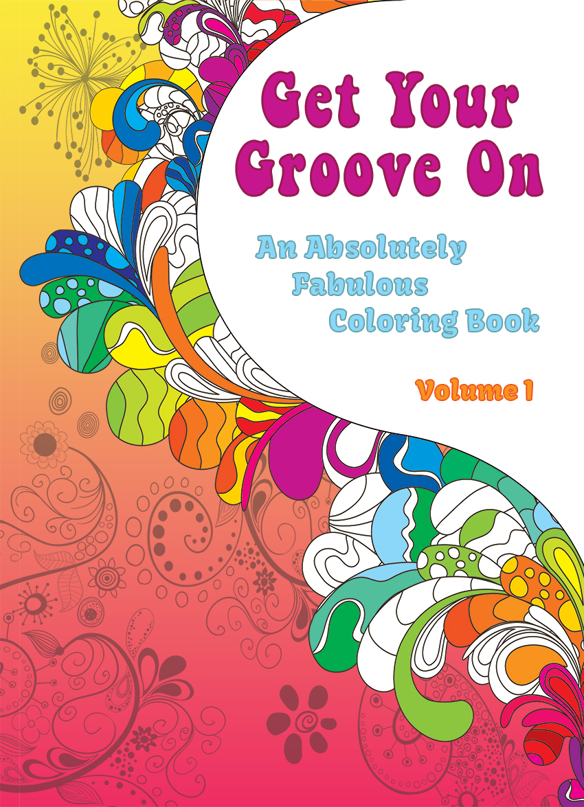 Get Your Groove On Coloring Book for Adults
